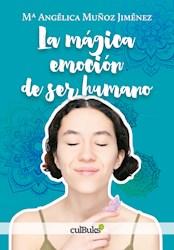 Libro La Magica Emocion De Ser Humano