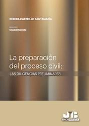 Libro La Preparacion Del Proceso Civil : Las Diligencia