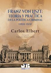 Libro Franz Von Liszt : Teoria Y Practica En La Polit