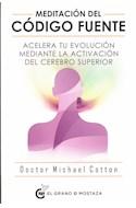 Papel MEDITACION DEL CODIGO FUENTE ACELERA TU EVOLUCION MEDIANTE LA ACTIVACION DEL CEREBRO SUPERIOR