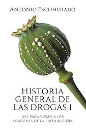 Libro Historia General De Las Drogas (Tomo I)