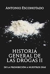 Libro Historia General De Las Drogas (Tomo Ii)