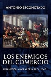 Libro Los Enemigos Del Comercio (Tomo I)