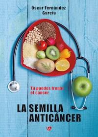 Libro La Semilla Anticancer