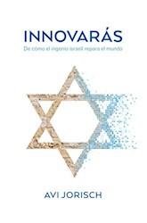 Libro Innovaras : De Como El Ingenio Israeli Repara El Mundo