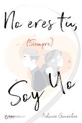 Libro No Eres Tu, (Siempre) Soy Yo