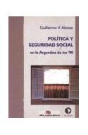 Papel POLITICA Y SEGURIDAD SOCIAL EN LA ARGENTINA DE LOS '90  (RUSTICA)