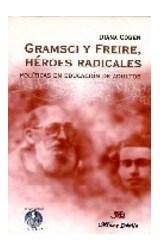 Papel GRAMSCI Y FREIRE, HEROES RADICALES (POL. EN ED. DE ADULTOS)