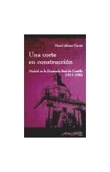 Papel UNA CORTE EN CONSTRUCCION. MADRID EN LA HACIENDA REAL DE CAS