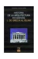 Papel HISTORIA DE LA ARQUITECTURA OCCIDENTAL I DE GRECIA AL I  SLAM (BOLSILLO)