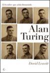 Libro Alan Turing :  El Hombre Que Sabia Demasiado