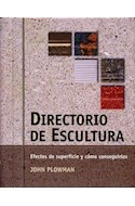 Papel DIRECTORIO DE ESCULTURA EFECTOS DE SUPERFICIE Y COMO CONSEGUIRLOS (CARTONE)
