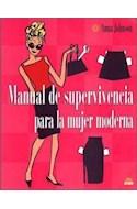 Papel MANUAL DE SUPERVIVENCIA PARA LA MUJER MODERNA (LIBROS SINGULARES)