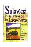 Papel SULAWESI EL MISTERIO DE LAS CASAS BARCO UN VIAJE A LAS PROFUNDIDADES MISTICAS DE LAS CELEBES