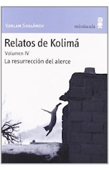 Papel RELATOS DE KOLIMA VOL.IV LA RESURRECCION DEL ALERCE