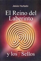 Libro El Reino Del Laberinto Y Los Siete Sellos