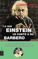 Libro Lo Que Einstein Le Conto A Su Barbero