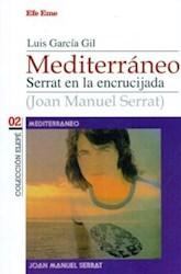 Libro Mediterraneo  Serrat En La Encrucijada