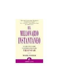 Papel El Millonario Instantaneo (Un Relato Claro Y Estimulante Para Triunfar)