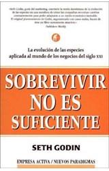 Papel SOBREVIVIR NO ES SUFICIENTE LA EVOLUCION DE LAS ESPECIES APLICADA AL MUMDO DE LOS NEGOCIOS DEL SIGLO