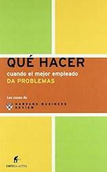 Libro Que Hacer Cuando El Mejor Empleado Da Problemas