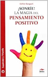 Libro Sonrie ! La Magia Del Pensamiento Positivo