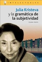 Papel Julia Kristeva Y La Grmatica De La Subjetiv