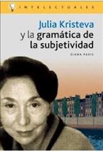 Papel JULIA KRISTEVA Y LA GRAMATICA DE LA SUBJETIVIDAD