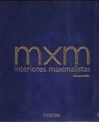 Libro Mxm Interiores Maximalistas