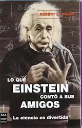 Libro Lo Que Einstein Conto A Sus Amigos  Estuche 3 Vol.