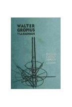 Papel WALTER GROPIUS Y LA BAUHAUS