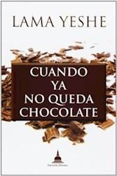Libro Cuando Ya No Queda Chocolate
