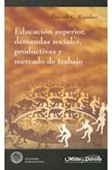 Papel EDUCACION SUPERIOR DEMANDAS SOCIALES PRODUCTIVAS Y MERCADO DE TRABAJO (RUSTICA)