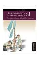 Papel MISION POLITICA DE LA ESCUELA PUBLICA FORMAR A LOS CIUDADANOS DE LA REPUBLICA (1870-1916) (RUSTICO)