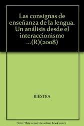 Libro Las Consignas De Enseñanza De La Lengua