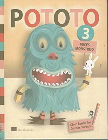 Papel Pototo, 3 Veces Monstruo