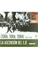Papel TORA TORA TORA 1941-1942 LA ASCENSION DEL EJE (LA SEGUN  DA GUERRA MUNDIAL VOLUMEN 2) (CARTO