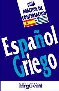 Libro Español - Griego  Guia Practica De Conversacion