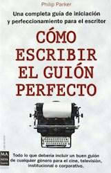 Libro Como Escribir El Guion Perfecto