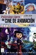 Libro Peliculas Clave Del Cine De Animacion