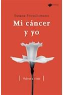 Papel MI CANCER Y YO VOLVER A VIVIR (COLECCION TESTIMONIO)