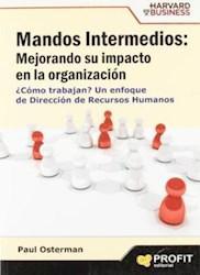 Libro Mandos Intermedios : Mejorando Su Impacto En La Organizacion