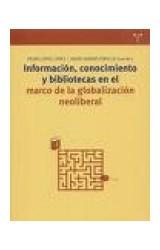 Papel Información, conocimiento y bibliotecas en el marco de la globalización neoliberal