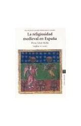 Papel La religiosidad medieval en España. Plena Edad Media (ss. XI-XIII)