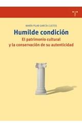 Papel HUMILDE CONDICION . EL PATRIMONIO CULTURAL Y