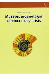 Papel Museos, Arqueología, Democracia Y Crisis
