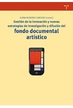 Papel Gestión De La Innovación Y Nuevas Estrategias De Investigación Y Difusión Del Fondo Documental Artístico