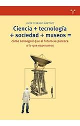 Papel CIENCIA + TECNOLOGIA + SOCIEDAD + MUSEOS