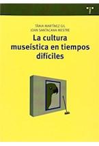 Papel La Cultura Museística En Tiempos Difíciles