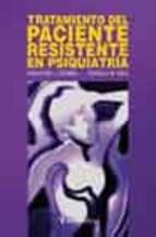 Papel TRATAMIENTO DEL PACIENTE RESISTENTE EN PSIQUIATRIA